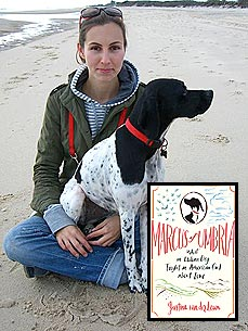 Life, Love, Dog: How an English Pointer Opens a Writer&#39;s Eyes to Italy