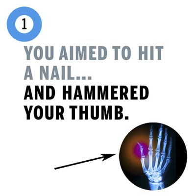 you hammered your thumb