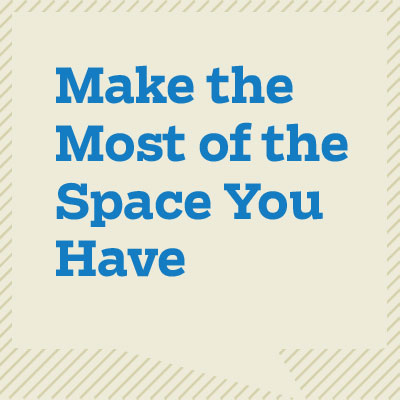 Make the Most of the Space You Have