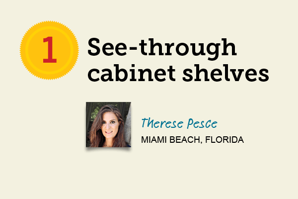 See-Through Cabinet Shelves for 27 Reader Tips That Save Time and Money
