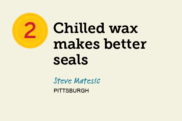 Chilled Wax Makes Better Seals for 27 Reader Tips That Save Time and Money