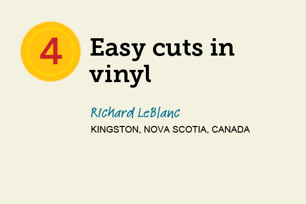Easy Cuts in Vinyl for 27 Reader Tips That Save Time and Money