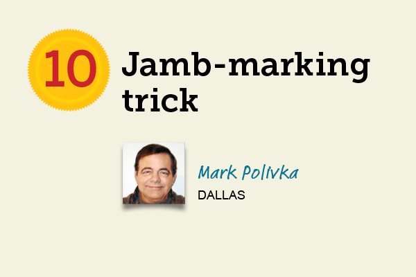 Jamb-Marking Trick for 27 Reader Tips That Save Time and Money