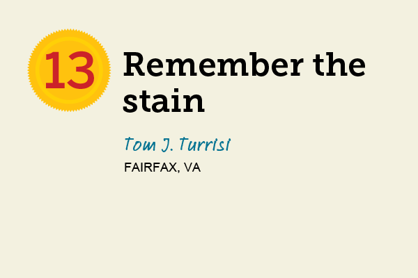 Remember the Stain for 27 Reader Tips That Save Time and Money
