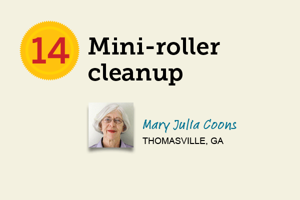 Mini-Roller Cleanup for 27 Reader Tips That Save Time and Money