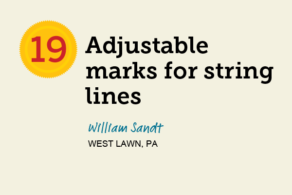 Adjustable Marks for String Lines for 27 Reader Tips That Save Time and Money